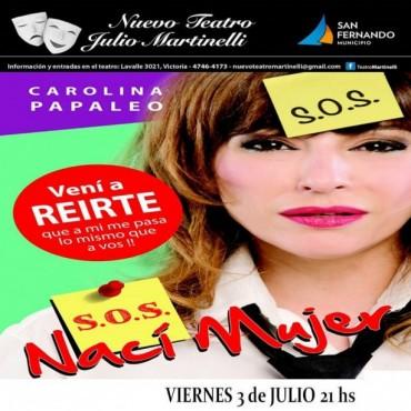 """Carolina Papaleo presenta """"S.O.S. Nací Mujer"""", en el Teatro Martinelli"""