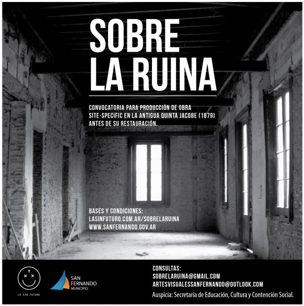 """Continúa abierta la convocatoria para investigación y producción artística contemporánea """"Sobre la Ruina"""""""