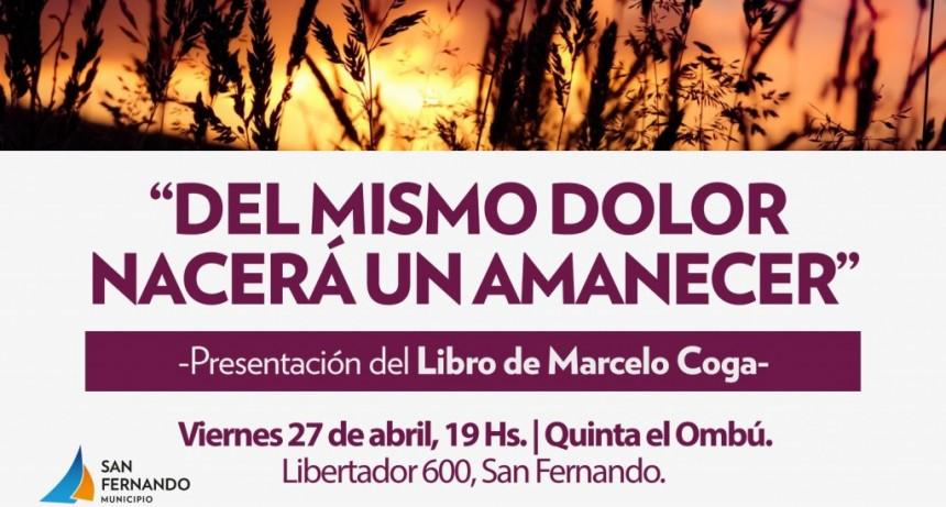 """El libro """"Del mismo dolor nacerá el amanecer"""", se presentará en San Fernando"""