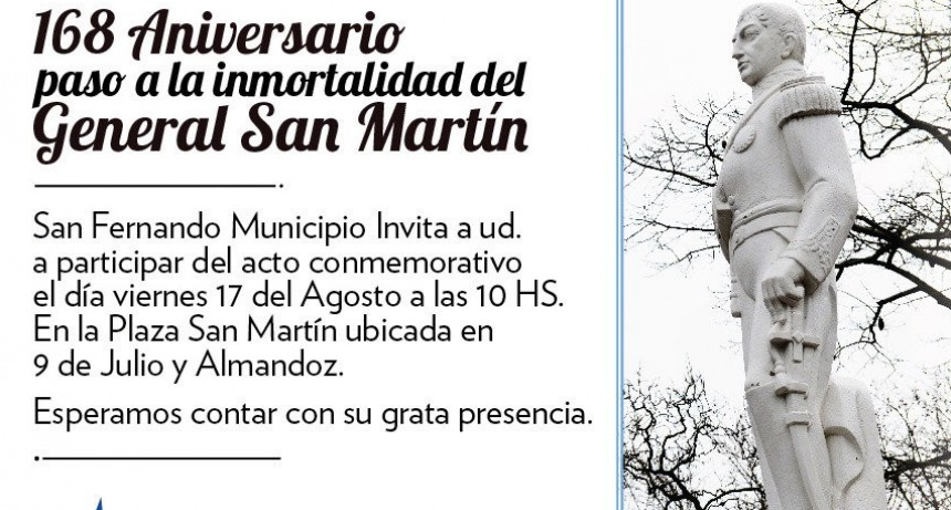 San Fernando conmemorará el aniversario 168° del paso a la inmortalidad del General San Martín