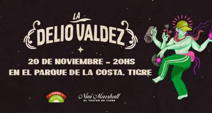 ¡LA DELIO VALDEZ EN EL PARQUE DE LA COSTA!  Sábado 20 de noviembre – 20:00 hs  Entradas a la venta por entradauno.com
