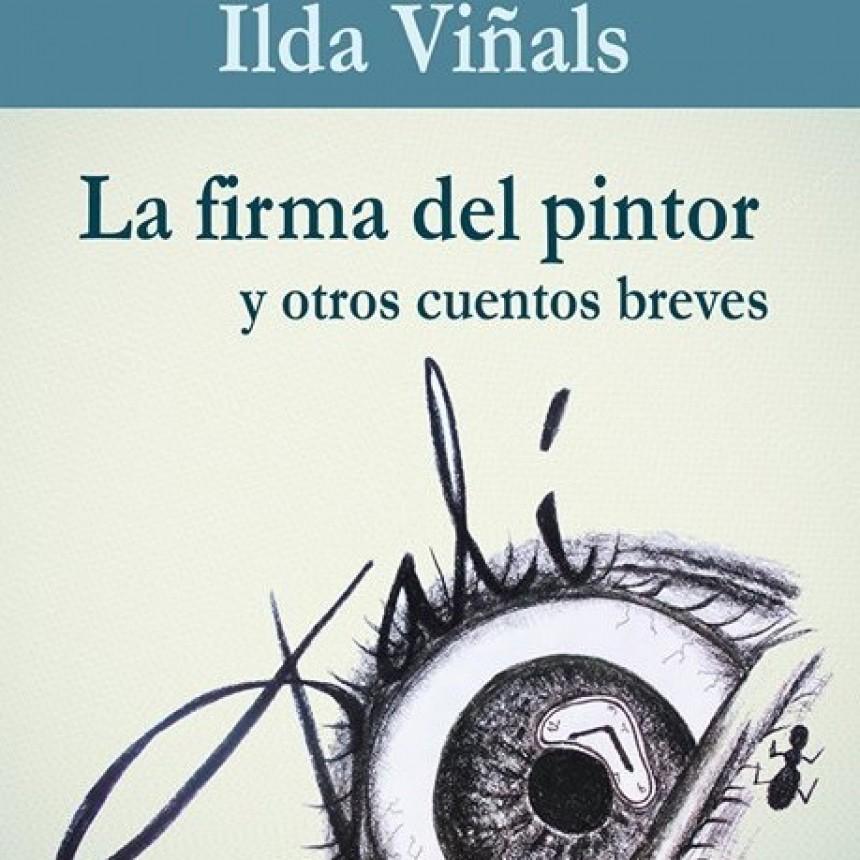 """Presentación del libro """"La Firma del Pintor y otros Cuentos Breves"""" de Ilda Viñals"""